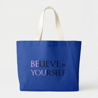 Believe in Yourself - be You motivation quote meme Tote Bag