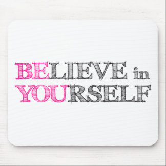 BElieve in YOUrself - BE YOU Mouse Pad