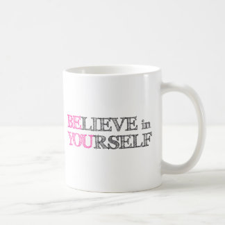 BElieve in YOUrself - BE YOU Classic White Coffee Mug