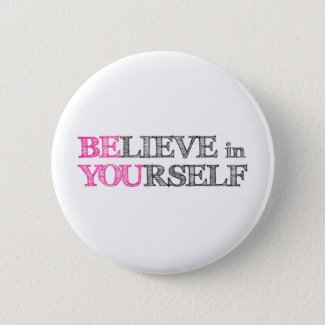 BElieve in YOUrself - BE YOU Pinback Button