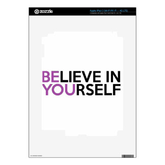 Believe in Yourself - Be You Skins For iPad 3
