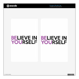 Believe in Yourself - Be You Skins For Kindle Fire