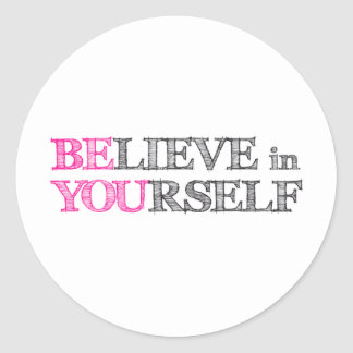 BElieve in YOUrself - BE YOU Round Stickers
