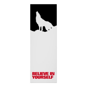 Art Themed Believe in Yourself Black White Wolf Pop Art Poster