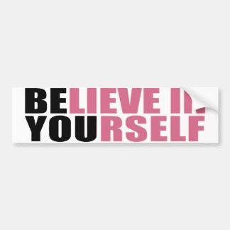 Believe in Yourself Bumper Car Bumper Sticker