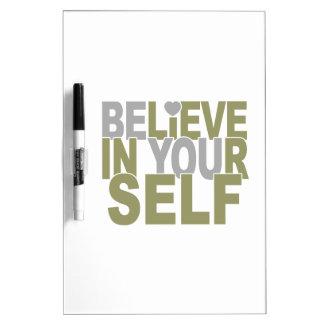 BELIEVE IN YOURSELF custom message board Dry Erase Whiteboard