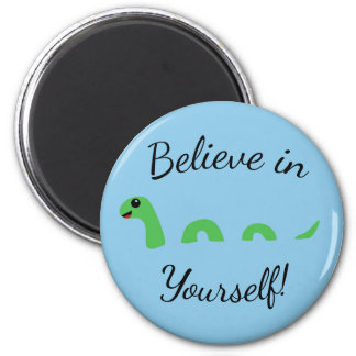 Believe in Yourself! Cute Loch Ness Monster Nessie Magnet