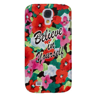 Believe in Yourself Floral artwork. Galaxy S4 Cover