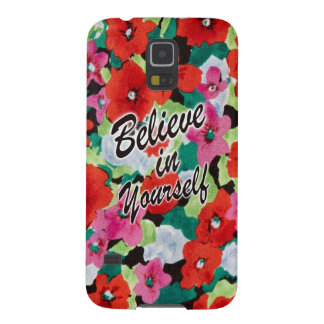 Believe in Yourself Floral artwork. Galaxy S5 Cases