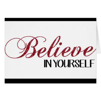 Believe in Yourself Friendship Greeting Card