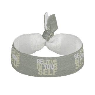 BELIEVE IN YOURSELF hair tie