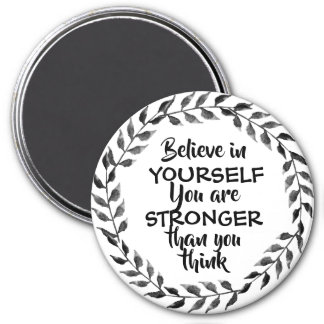 Believe in Yourself Inspirational Quote Foliage Magnet