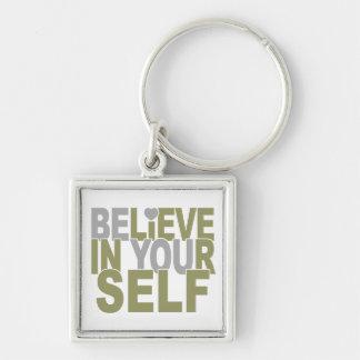 BELIEVE IN YOURSELF key chain