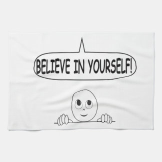 Believe In Yourself Kitchen Towels