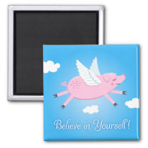 Believe in yourself motivational magnet with pig