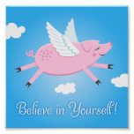 Believe in yourself motivational poster with pig