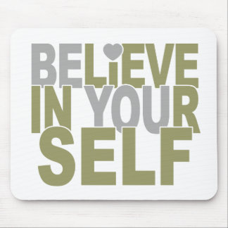 BELIEVE IN YOURSELF mousepad
