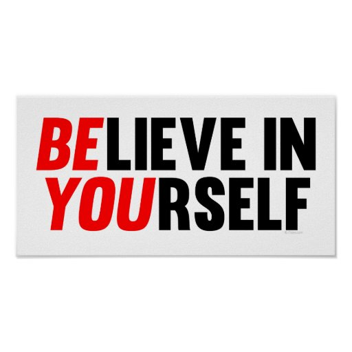 Believe in Yourself Print