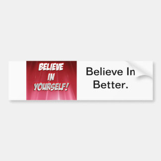 Believe in Yourself-products. Bumper Sticker