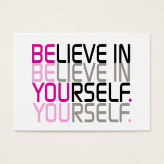 """""""Believe In Yourself"""" Quote Business Card"""