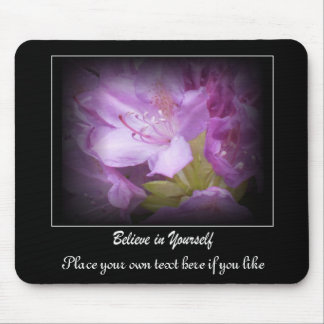Believe in yourself Rhododendron motivation Mouse Pad