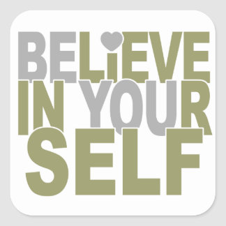 BELIEVE IN YOURSELF stickers