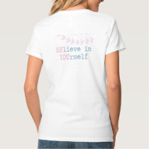 BElieve in YOUrself t-shit | inspirational message T-Shirt