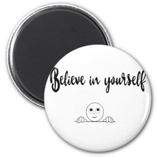 Believe In Yourself Text And Image Magnet