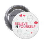 believe in yourself typography and illustration pinback button