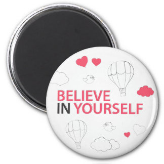 Believe in yourself typography and illustration 2 inch round magnet