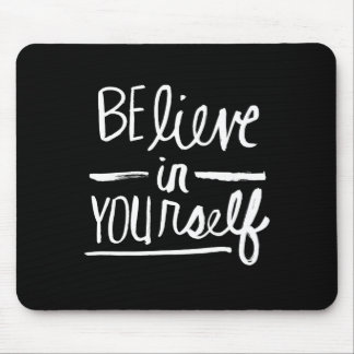 Believe In Yourself | White Brush Script style Mouse Pad