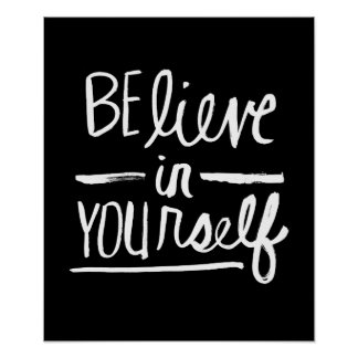 Believe In Yourself | White Brush Script style Poster