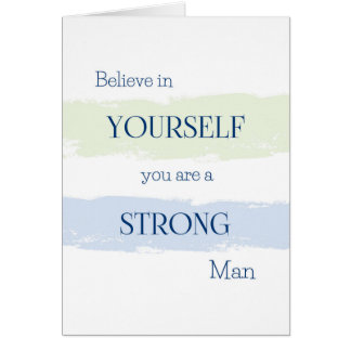 Believe in Yourself, You Are a Strong Man Card