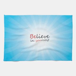 Believe in yourslef kitchen towel