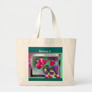 Believe it. canvas bags