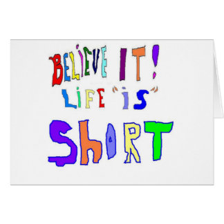 Believe It Life Is Greeting Card