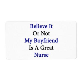 Believe It Or Not My Boyfriend Is A Great Nurse Shipping Label