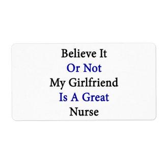 Believe It Or Not My Girlfriend Is A Great Nurse Shipping Label