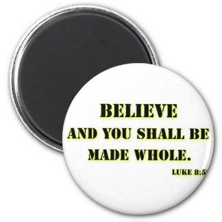 Believe, Luke 8:50 Magnet