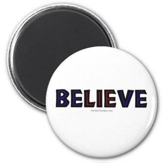 Believe Refrigerator Magnet