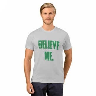Believe Me T-Shirt