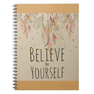 Believe notebook in yourself