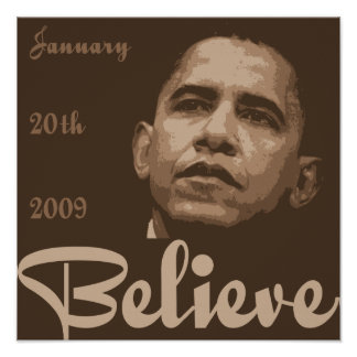 Believe Obama Inauguration Poster