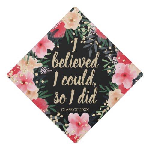 Believe quote pink red floral glitter graduate graduation cap topper