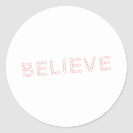 believe round stickers