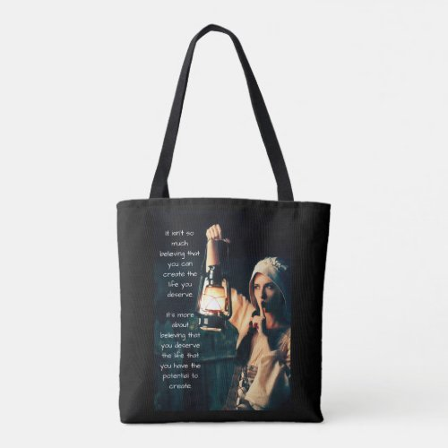 Believe That You Can Create The Life You Deserve Tote Bag