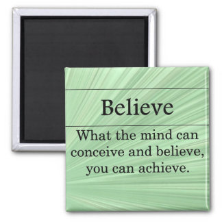 Believe that you can do anything 2 inch square magnet