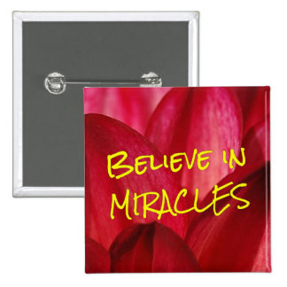 Believe that you can make miracles happen (2) 2 inch square button