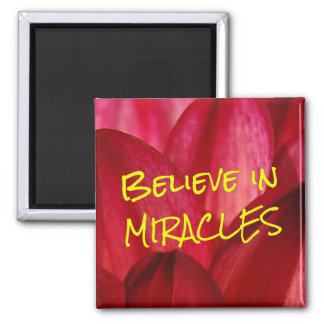Believe that you can make miracles happen (2) 2 inch square magnet
