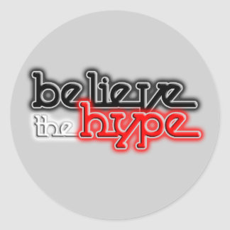Believe the Hype Classic Round Sticker